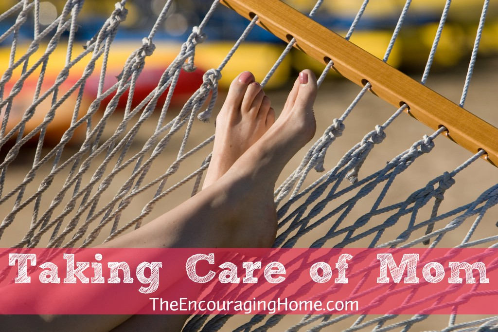 Taking Care of Mom ~ The Why and The How