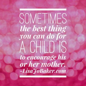 Encourage a mother