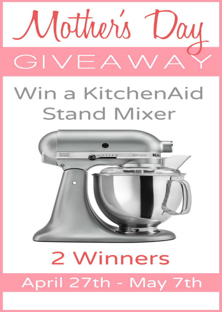 Win a KitchenAid Stand Mixer for Mother's Day!